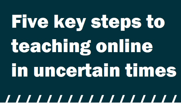 5 steps to teaching online in times of crisis